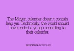Not the end of the world. The end of an era. #MayanProphecy