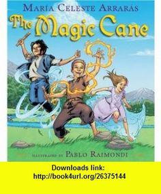 Magic Cane Maria Celeste Arraras, Pablo Raimondi , ISBN-10: 0439574196  ,  , ASIN: B0042P59A0 , tutorials , pdf , ebook , torrent , downloads , rapidshare , filesonic , hotfile , megaupload , fileserve