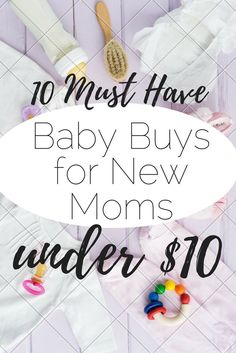 Best Baby Buys for New Moms UNDER $10! Some of these aren't technically  for baby, but they will make any new mom's life so much easier!