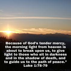 Good Scriptures, Luke 1, New Living Translation, Morning Light, Paths, Heaven, God, Dios, Sky