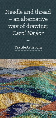 Carol Naylor is a contemporary textile artist specialising in machine embroidery, she creates one off textiles by stitching directly onto canvas. Machine Embroidery Quilts, Free Motion Embroidery, Free Motion Quilting, Embroidery Art, Thread Painting, Thread Art, Fabric Painting, Stitching On Paper, Quilt Stitching
