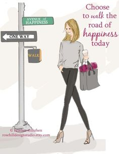 Choose to walk the road of happiness today