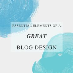 Essential Elements of a Great Blog Design | Wonder Forest: Design Your Life.