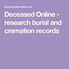 Deceased Online - research burial and cremation records