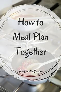 The Coastie Couple: How to Meal Plan Together