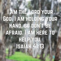 Isaiah I am the LORD your God. Prayer Quotes, Bible Verses Quotes, Words Of Encouragement, Bible Scriptures, Faith Quotes, Spiritual Quotes, Uplifting Quotes, Inspirational Quotes, Favorite Bible Verses