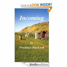 Incoming by Prudence MacLeod. $3.54. Author: Prudence MacLeod. 235 pages. Publisher: Prudence MacLeod (February 15, 2012)