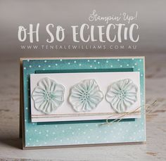 By Teneale Williams | Stampin' Up! Oh So Eclectic Layers Thinlits Dies