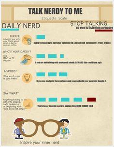"Talk Nerdy To Me: ""Nerd etiquette scale""  #geeklove, #ilovenerds, #infographs, #iphone, #iphonevsandroid, #macvspc, #nerdproblems, #nerdtalk, #phdlabs, #talktomenerdy, #nerddating"