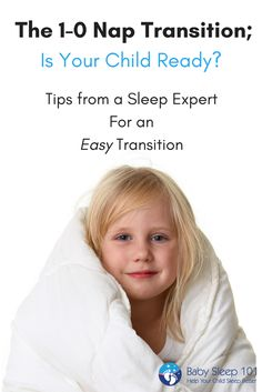 1-0 Nap Transition-is your child really ready to drop their final nap? Understands which signs to watch for, and tips on how to help them adjust.