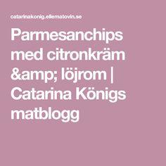 Parmesanchips med citronkräm & löjrom | Catarina Königs matblogg