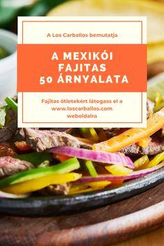 A mexikói fajitas 50 árnyalata Aztec Empire, Catering Business, Cooking Instructions, Mexican Dishes, Fajitas, Meals, Dining, Recipes, Food