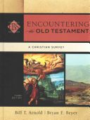 Encountering the Old Testament : a Christian survey