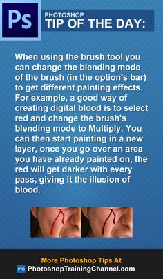 When using the brush tool you can change the blending mode of the brush (in the Option's bar) to get different painting effects. For example, a good way of creating digital blood is to select red and change the brush's blending mode to Multiply. You can then start painting in a new layer, once you go over an area you have already painted on, the red will get darker with every pass, giving it the illusion of blood.