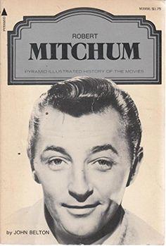 Robert Mitchum (A Pyramid illustrated history of the movies ; M3956) by John Belton http://www.amazon.com/dp/B0006CO1UC/ref=cm_sw_r_pi_dp_Oayyub123KDTF