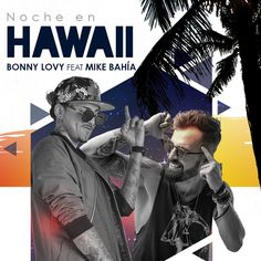 """""""Noche en Hawaii"""" by Bonny Lovy Mike Bahía was added to my Discover Weekly playlist on Spotify"""