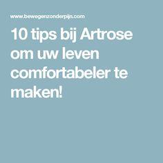 10 tips bij Artrose om uw leven comfortabeler te maken!