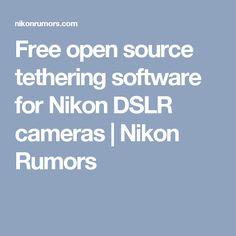 Free open source tethering software for Nikon DSLR cameras | Nikon Rumors