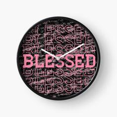 'Pink Blessed' Clock by motivateme Quartz Clock Mechanism, Blessed, Life Quotes, Wall Clocks, Art Prints, Frame, Artwork, Pink, Inspirational