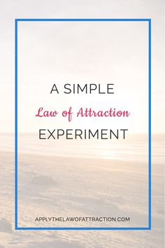 law of attraction simple experiment