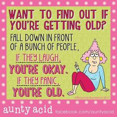 So ... I found out that I am old!!