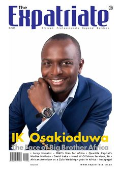 Expatriate SA Magazine Issue 8  Spring Issue of The Expatriate SA Magazine featuring among others I.K. Osakioduwa, face of Big Brother Africa.