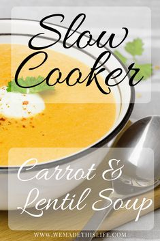 Slow Cooker Spiced Carrot and Lentil Soup Recipe - We Made This Life Carrot And Lentil Soup, Lentil Soup Recipes, Slow Cooker Lentil Soup, Pureed Soup, Homemade Soup, Healthy Soup, Soup And Salad, Slow Cooker Recipes