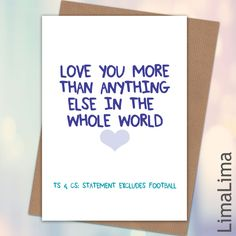 Love You More Funny Anniversery Cards For Her£3.25 - Free UK Delivery #AnniversaryCards #FunnyCards http://limalima.co.uk/product/love-you-more-2/