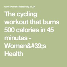 The cycling workout that burns 500 calories in 45 minutes - Women's Health