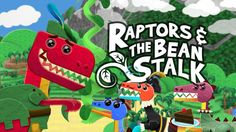 Jack and the Bean Stalk - Dinosaur ReMix - 3 Little Raptors & the Bean S...
