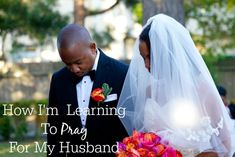 Everyone says you need to be a praying wife, but what if you don't know HOW to pray for your husband?
