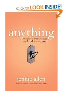 Anything: The Prayer That Unlocked My God and My Soul: Jennie Allen: Amazon.com: Books