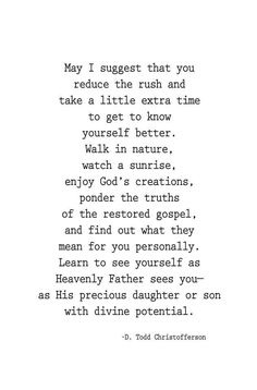 """Learn to see yourself as Heavenly Father sees you - as His precious daughter or son with divine potential."""