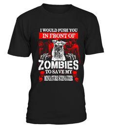 Zombies Miniature Schnauzer  #gift #idea #shirt #image #music #guitar #sing #art #mugs #new #tv #cool  #videogames
