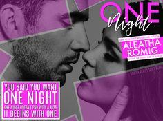 One Night by Aleatha Romig <3