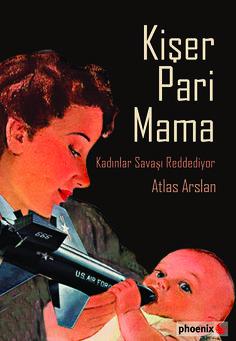 """Gazeteci Atlas Arslan'ın ilk kitabı, kadın vicdani retçilerle görüşmelerinden oluşan """"Kişer Pari Mama - Kadınlar Savaşı Reddediyor"""" Phoenix Yayınevi'nden çıktı.  """"Kadınlar savaşın neresinde?"""", """"militarizm kadınların yaşamını nasıl etkiliyor?"""", """"kadınlar neden vicdani reddini açıklar?"""" gibi soruların tartışıldığı Kişer Pari Mama, 21 vicdani retçi kadınla yapılan röportajlardan oluşuyor."""