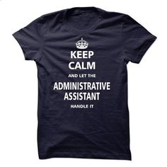Let the ADMINISTRATIVE ASSISTANT - #tshirt diy #sweatshirts. SIMILAR ITEMS => https://www.sunfrog.com/LifeStyle/Let-the-ADMINISTRATIVE-ASSISTANT.html?68278