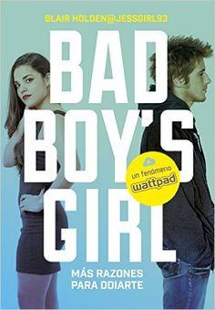 ¡Más razones para odiarte! (Bad Boy's Girl 2) eBook: Blair Holden: Amazon.es: Tienda Kindle