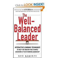 The Well-Balanced Leader: Interactive Learning Techniques to Help You Master the 9 Simple Behaviors of Outstanding Leadership #lectura