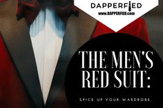The Men's Red Suit: Spice Up Your Wardrobe. - http://www.dapperfied.com/mens-red-suit/