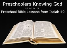 Lesson for Preschoolers: Knowing God. (This site has a lot of other cool content...definitely worth browsing.)