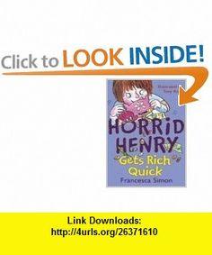 Horrid Henry Gets Rich Quick (Galaxy Childrens Large Print) (9780754078296) Francesca Simon, Tony Ross , ISBN-10: 0754078299  , ISBN-13: 978-0754078296 ,  , tutorials , pdf , ebook , torrent , downloads , rapidshare , filesonic , hotfile , megaupload , fileserve