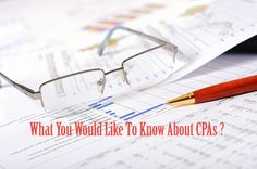What You Would Like to Know About CPAs?