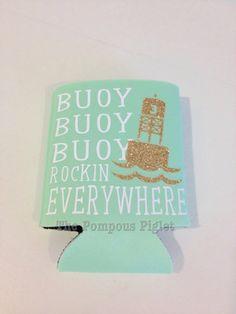 """Funny Buoy Koozie  """"Buoy Buoy Buoy Rockin' Everywhere"""""""