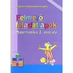 Felmérő feladatlapok Matematika 2. osztály - Tankönyvek, Könyv Dysgraphia, Dyslexia, Home Learning, Mathematics, Family Guy, Teaching, School, Bebe, Math