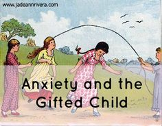 """I hear many well-meaning, loving parents of gifted children exclaim about their child's stress and anxiety, ""Why are they so stressed out? Why all the anxiety? What do they have to worry about? They're just kids!"" My answer is simple: everything."" http://jadeannrivera.com/how-to-help-your-gifted-child-cope-with-anxiety/"