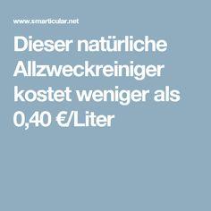 Dieser natürliche Allzweckreiniger kostet weniger als 0,40 €/Liter