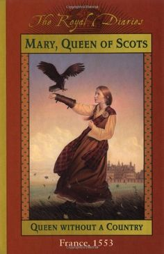 Mary, Queen of Scots: Queen Without a Country, France 1553 (The Royal Diaries) by Kathryn Lasky http://smile.amazon.com/dp/0439194040/ref=cm_sw_r_pi_dp_hKjPvb13D9334