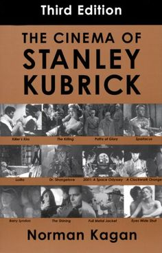 """Cinema of Stanley Kubrick"" Third Edition by Norman Kagan. Bloomsbury Academic, 2000. 288 pgs."