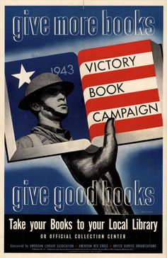 The Victory Book Campaign, Civilians donated millions of books to help the morale of the WWII troops. Ww2 Posters, Book Posters, World History, World War Ii, Vintage Ads, Vintage Posters, Ww2 Propaganda, John Wilson, American Library Association
